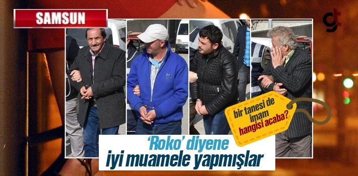 Rokocu Utanmazlar Tutuklandı