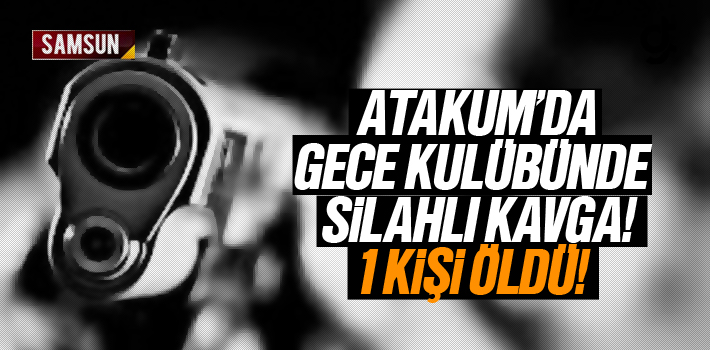 Samsun Atakum Gece Kulübünde Silahlı Saldırı,...