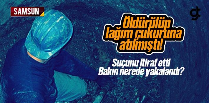 Samsun Atakum'da ki Lağım Çukuru Cinayeti Çözüldü