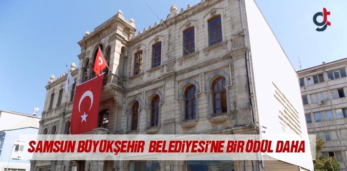 Samsun Büyükşehir Belediyesi'ne Bir Ödül Daha...