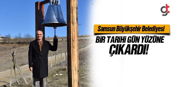 Samsun Büyükşehir Belediyesi, Bir Tarihi Gün Yüzüne...