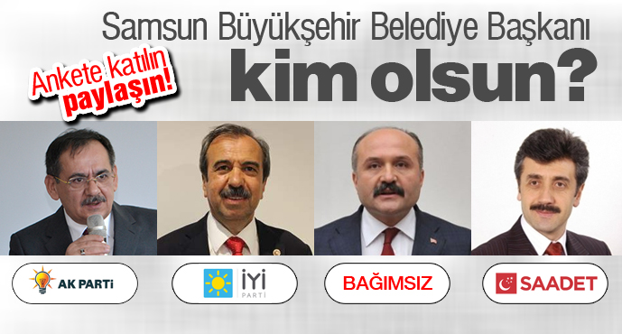 Samsun Büyükşehir Belediye Başkanı Anketi