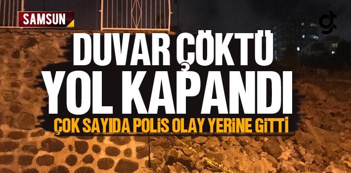 Samsun Canik'te Duvar Çöktü Yol Kapandı