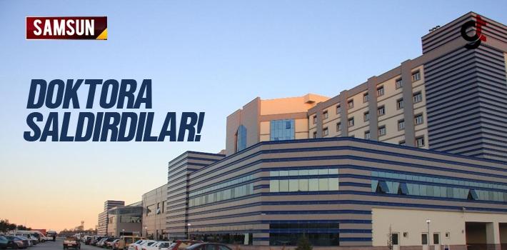 Samsun Eğitim Araştırma Hastanesi'nde Doktora Saldırdılar