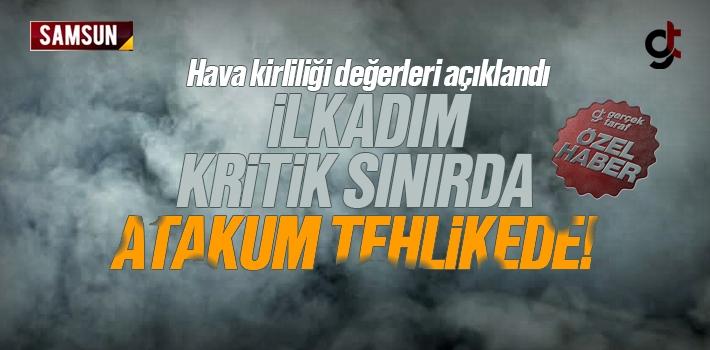 Samsun Hava Kalitesi, İlkadım'da Kritik Sınırda...