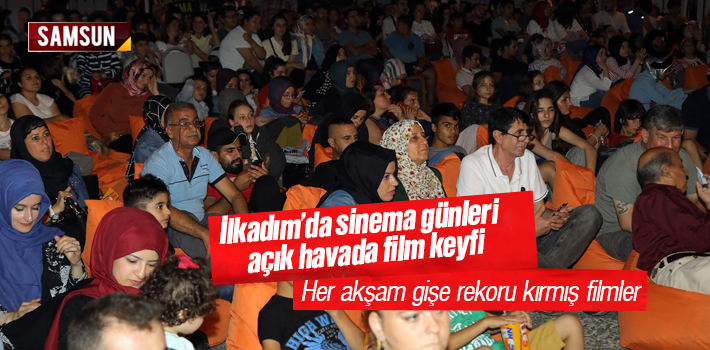 Samsun İlkadım'da Açık Hava Sinema Film Festivali