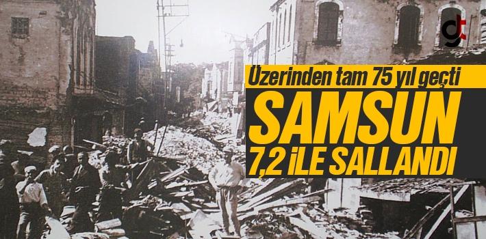 Samsun Ladik Depreminin Üzerinden 75 Yıl Geçti