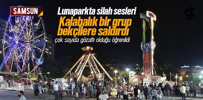 Samsun Luna Parkta Bekçiye Saldırı