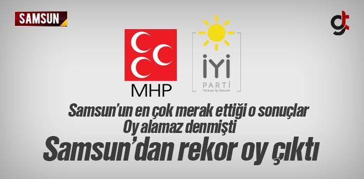 Samsun MHP ve İyi Parti'nin Oy Oranları Bazılarını...