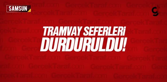 Samsun Tekkeköy'e Tramvay Seferleri Durduruldu