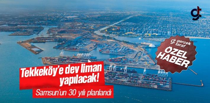 Samsun Tekkeköy'e Yeni Liman Yapılacak