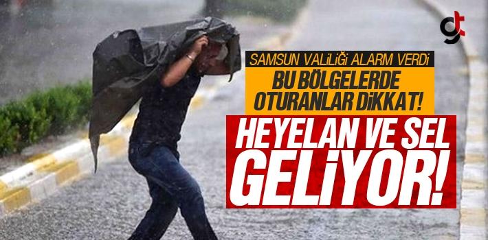 Samsun Valiliği Alarm Verdi, O Bölgelerde Oturanlar...