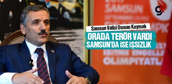 Samsun Valisi Osman Kaymak; Tunceli'de Terör, Samsun'da...