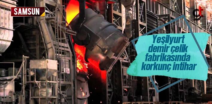 Samsun Yeşilyurt Demir Çelik Fabrikasında Adem...