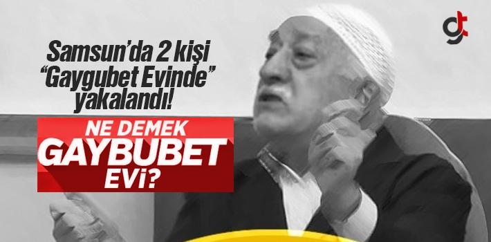 Samsun'da 2 Kişi Gaygubet Evinde Yakalandı, Gaygubet...
