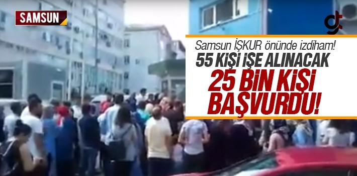 Samsun'da 55 Kişinin Alınacağı İşe 25 Bin Kişi...