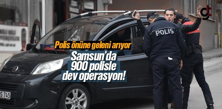 Samsun'da 900 polisle Dev Operasyon