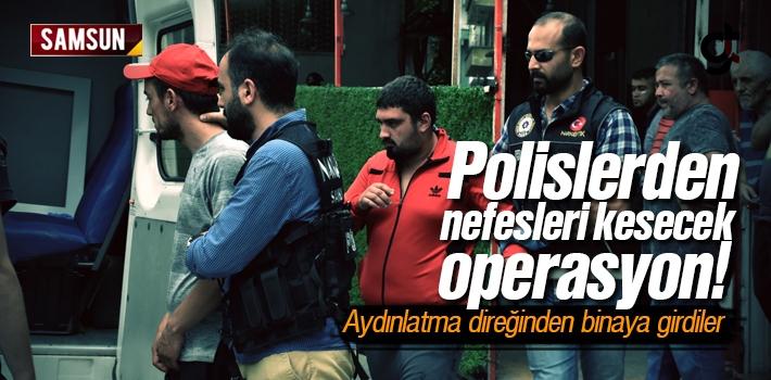 Samsun'da Aksiyon Filmlerini Aratmayacak Operasyon
