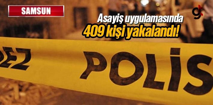 Samsun'da Aranan 409 Kişi Yakalandı