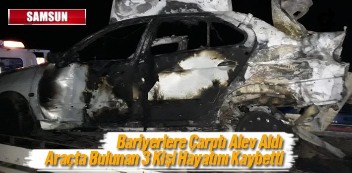 Samsun'da Bariyerlere Çarpan Araç Alev Aldı: 3...