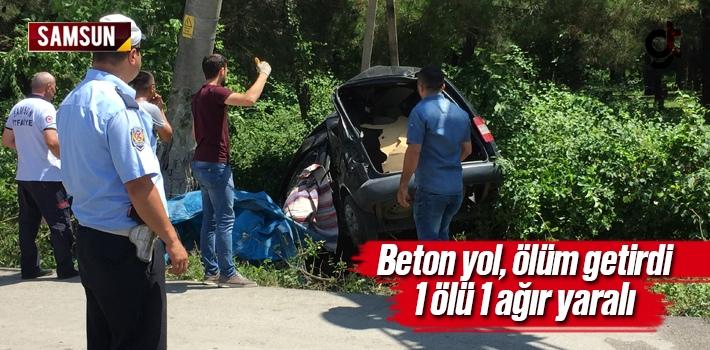 Samsun'da Beton Yol Ölüm Getirdi