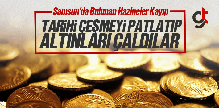 Samsun'da Bulunan Hazineler Kayıp