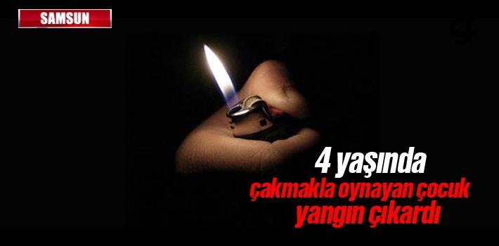Samsun'da Çakmakla Oynayan Çocuk Yangın Çıkardı