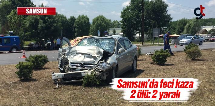 Samsun'da Feci Kaza 2 ölü: 2 Yaralı
