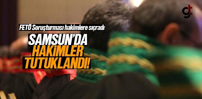 Samsun'da FETÖ Soruşturmasında Hakimler Tutuklandı