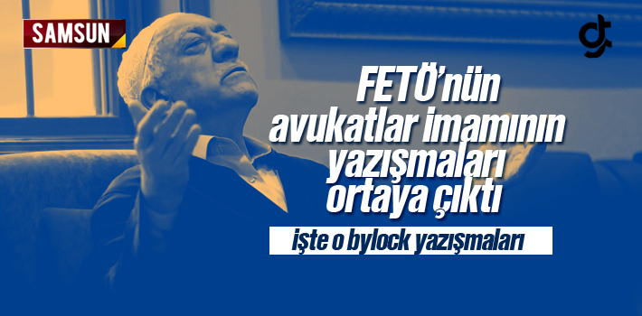 Samsun'da FETÖ'nün Avukatlar İmamının Bylock...