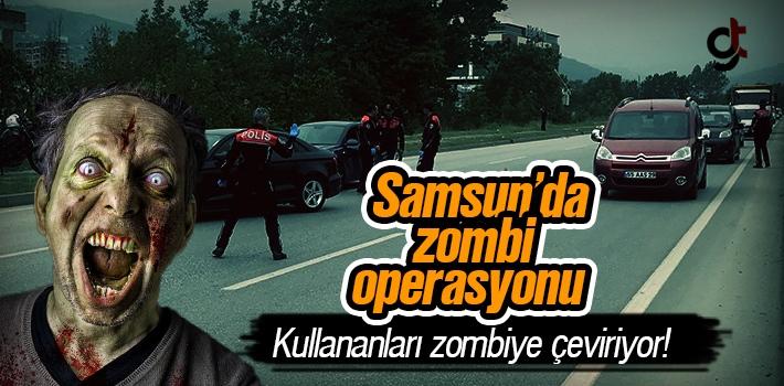 Samsun'da Flakka, Zombi Operasyonu