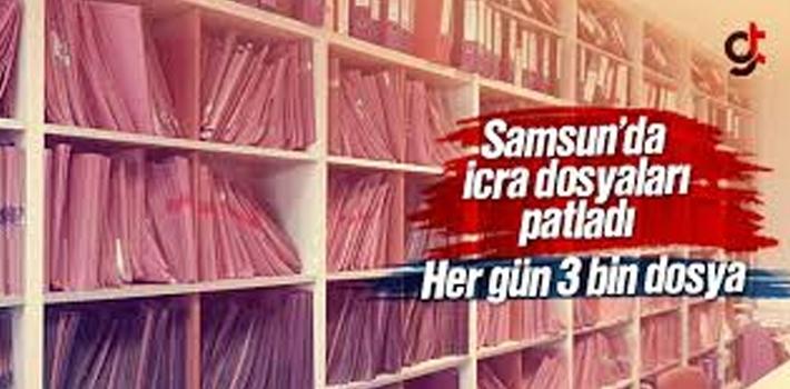 Samsun'da Her Gün 3 Bin İcra Dosyası İşlem Görüyor