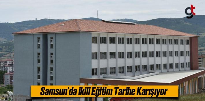 Samsun'da İkili Eğitim Tarihe Karışıyor