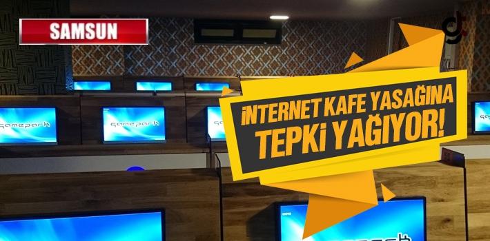 Samsun'da İnternet Kafe Yasağına Tepki Yağıyor