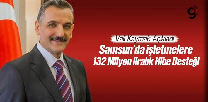Samsun'da İşletmelere 132 Milyon Liralık Hibe Desteği...