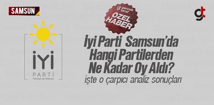 Samsun'da İyi Parti Hangi Partilerden Ne Kadar...