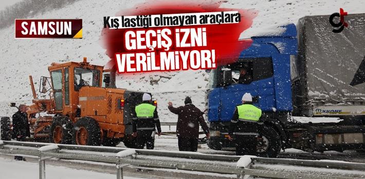 Samsun'da Kış Lastiği Olmayan Araçlara Geçiş...