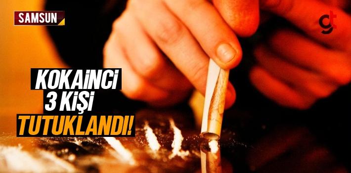 Samsun'da Kokainci 3 Kişi Tutuklandı