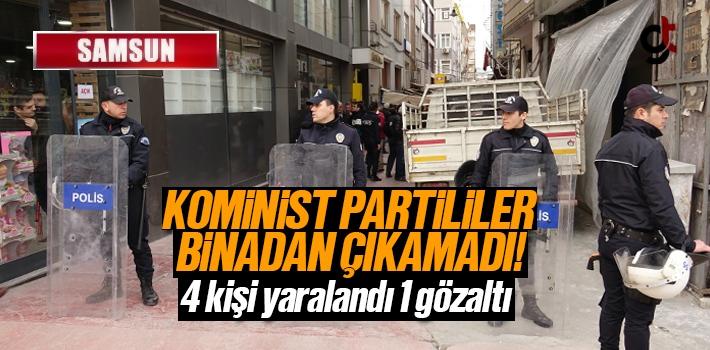 Samsun'da Kominist Partililer Binadan Çıkamadı