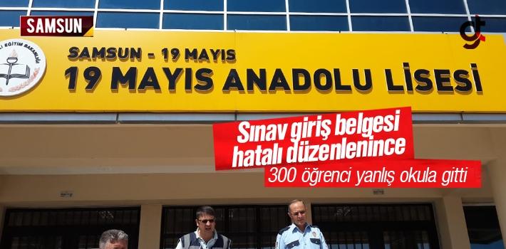 Samsun'da KPSS Sınav Giriş Belgesi Yanlış Düzenlenince...