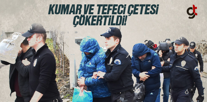 Samsun'da Kumar Ve Tefeci Çetesi Çökertildi