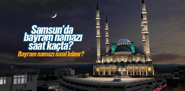 Samsun'da Kurban Bayramı Namazı Saat Kaçta, Bayram...