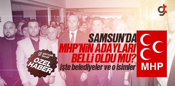 Samsun'da MHP Belediye Başkan Adayları Belli Oldu...