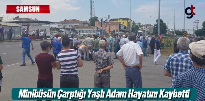 Samsun'da Minibüsün Çarptığı Yaşlı Adam Hayatını...