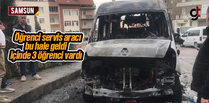 Samsun'da Öğrenci Servis Aracı Yandı