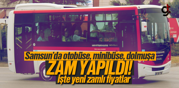 Samsun'da Otobüs, Minibüs ve Dolmuşa 2018 Zammı...