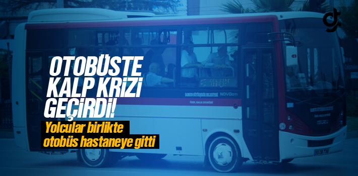 Samsun'da Otobüste Kalp Krizi Geçirdi