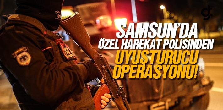 Samsun'da Özel Harekat Polisinden Uyuşturucu Operasyonu