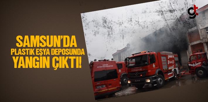 Samsun'da Plastik Eşya Deposunda Yangın Çıktı!