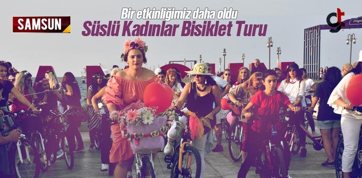 Samsun'da Süslü Kadınlar Bisiklet Turu Düzenlendi